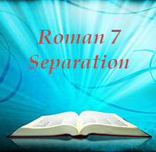 Roman seven separation teachings