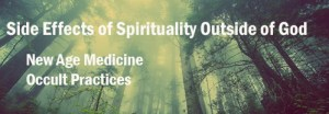 Symptoms of Occult and New Age Modalities