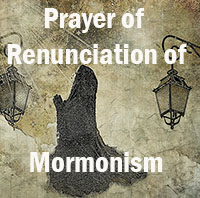 Prayer of Renunciation of Mormonism
