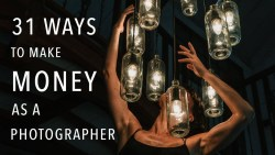 31 Ways to Make Money as a Photographer