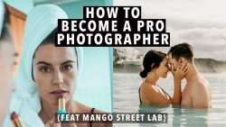 Turn Your Photography Into A Career: 7 Secrets To Get Paid For Photos (feat. Mango Street Lab)