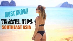 Travel Tips & Guide to Southeast Asia – 8 Months of Backpacking Experience