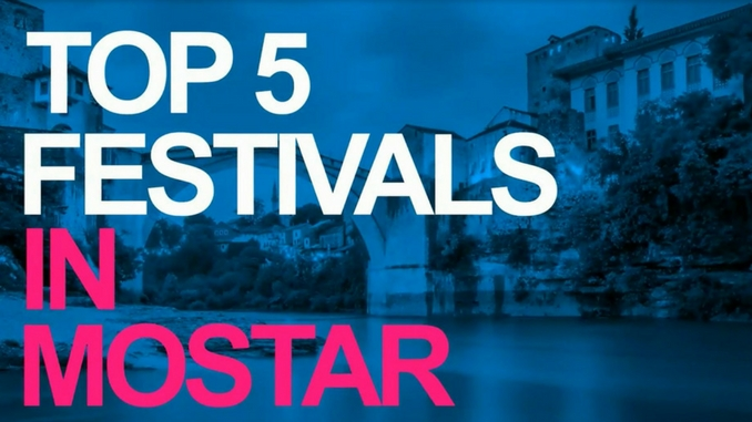 top five festivals in mostar