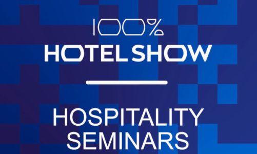 Τα νέα Hospitality Seminars του Media Center στο 100% Hotel Show