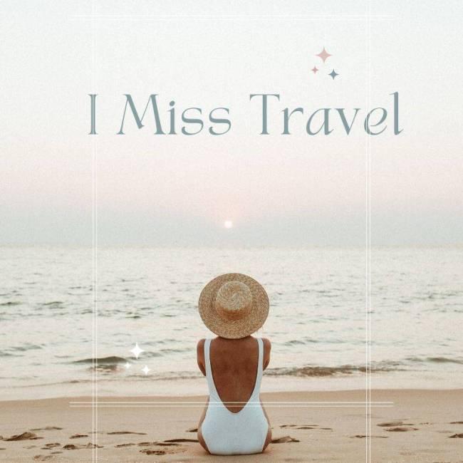 I Miss Travel