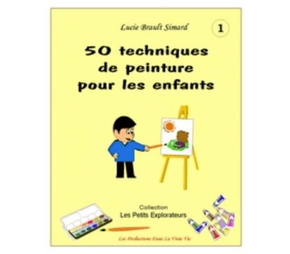 50 techniques de peinture pour les enfants