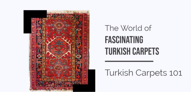A Complete Guide to Turkish Carpets