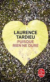 Puisque rien ne dure de Laurence Tardieu