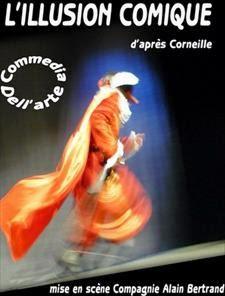 L'ILLUSION COMIQUE de Pierre Corneille festival d'Avignon 2014 Commedia dell'arte