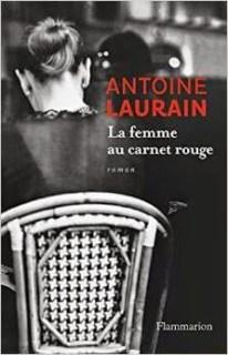 La femme au carnet rouge Antoine Laurain