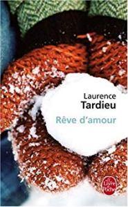 Rêve d'amour - Laurence Tardieu