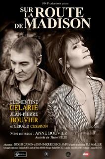 SUR LA ROUTE DE MADISON  De Robert James Waller  Mise en scène Anne Bouvier