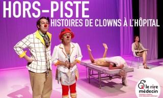 Hors-piste, une histoire de clowns à l'hôpital  Patrick Dordoigne - Le Rire Médecin