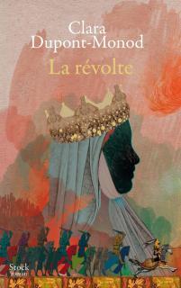 La révolte par Clara Dupont-Monod  Aliénor d'Aquitaine Chinon touraine roman historique