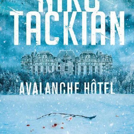 Avalanche Hôtel Niko Tackian l'énigne de la chambre 622