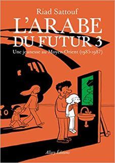 L'arabe du futur tome 3 Riad Sattouf