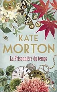 La prisonnière du temps Kate Morton