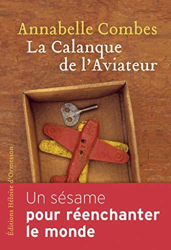 La Calanque de l'Aviateur - Annabelle Combes roman éditions Héloise D'ORMESSON