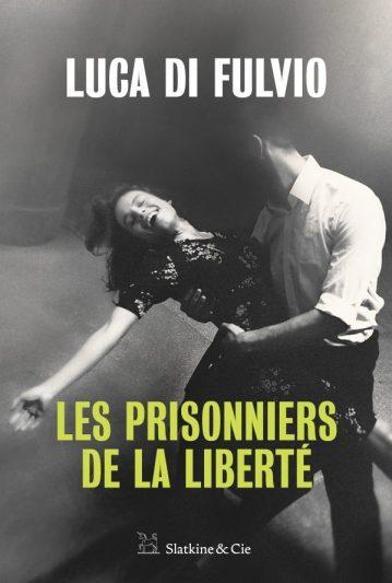 avis lecture Les prisonniers de la liberté de Luca Di Fulvio