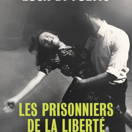 Les prisonniers de la liberté de Luca Di Fulvio