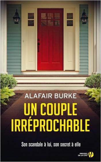 Roman paru en septembre 2019 aux Presses De La Cite, Un couple irréprochable d' Alafair Burke, traduit de l'anglais (États-Unis) par Isabelle Maillet.
