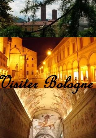 Visiter Bologne week-end Italie