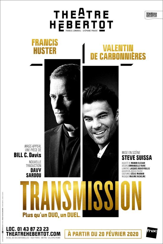 Transmission, pièce de Bill C. Davis dans une nouvelle traduction de Davy Sardou Mise en scène Steve Suissa Avec Francis Huster et Valentin de Carbonnières au théâtre Hébertot.