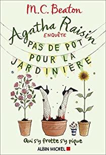 Agatha Raisin 3 : Pas de pot pour la jardinière de M.C. Beaton