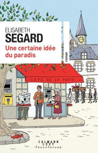 Une certaine idée du Paradis Elisabeth Segard