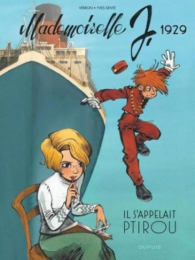 BD Mademoiselle J tome 1 - Il s'appelait Ptirou par Yves Sente et Laurent Verron