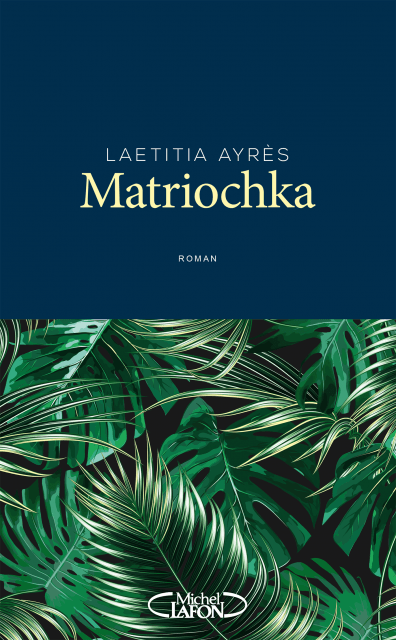 Matriochka de Laetitia Ayres