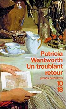 Un troublant retour Patricia Wentworth