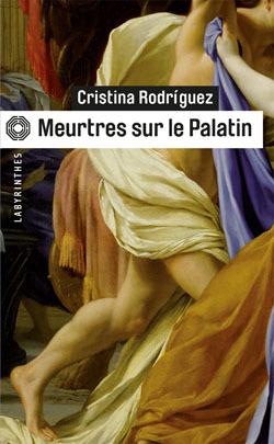 Meurtres sur le Palatin de Cristina Rodriguez
