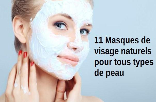 11 Masques de visage naturels pour tous types de peau