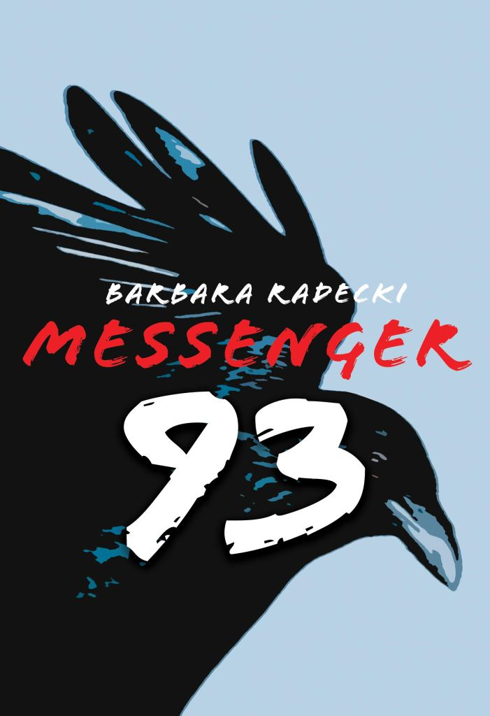 "Book cover for ""Messenger 93"" by Barbara Radecki showing a crow against a blue background, with the title overlaid."