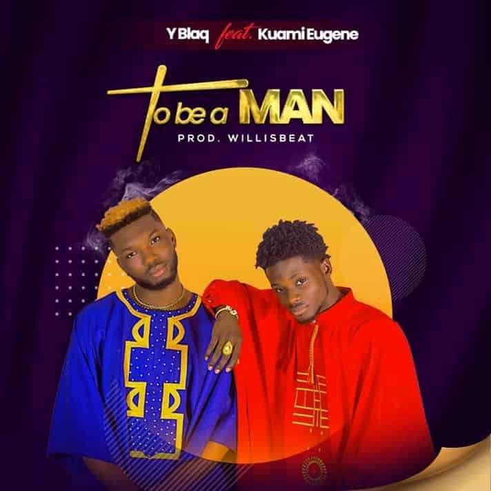 Y Blaq ft. Kuami Eugene – To Be A Man (Prod. By WillisBeats)