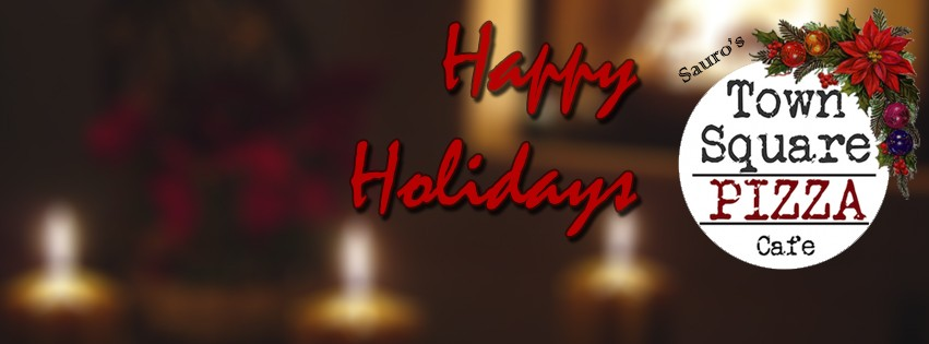 Happy Holidays From Town Square Pizza Cafe