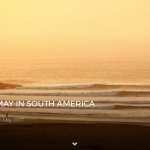 BUCKET LIST: MAY IN SOUTH AMERICA