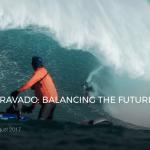 PRUDENCE VS BRAVADO: BALANCING THE FUTURE OF BIG WAVE SURFING