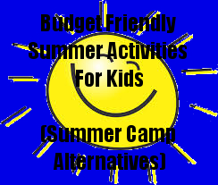 Budget-Friendly Summer Activities For Kids–Camp Alternatives #Spon