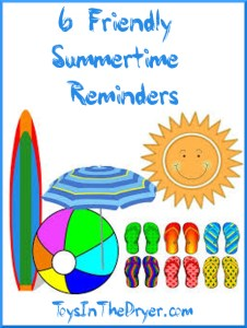 6 Friendly Summertime Reminders