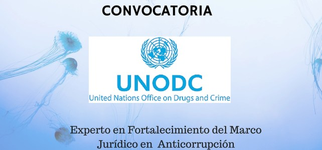 Naciones Unidas (UNODC) busca Experto Senior en Fortalecimiento del Marco Jurídico en  Anticorrupción