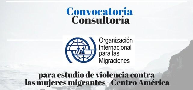 Organización Internacional para las Migraciones (OIM) busca investigador para estudio de violencia contra las mujeres migrantes
