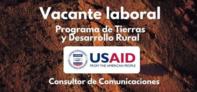 El Programa de Tierras y Desarrollo Rural de USAID abre vacante laboral