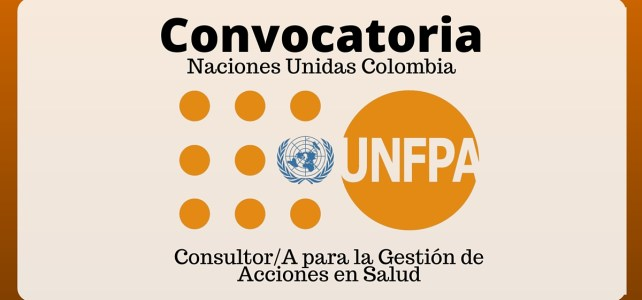 Vacante de Gestor en Salud con el Fondo de Población de las Naciones Unidas (UNFPA) en Colombia