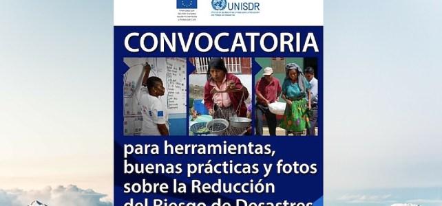 Convocatoria de herramientas, buenas prácticas y fotos para la reducción del riesgo de desastres