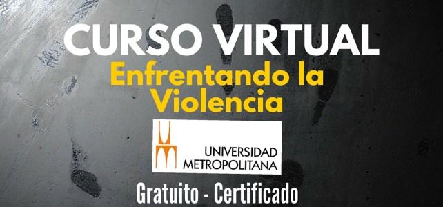 Curso virtual & gratuito: Enfrentando la Violencia