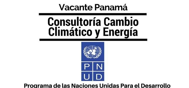 Vacante Consultoría Cambio Climático y Energía con Naciones Unidas