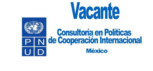 Convocatoria Consultoría en políticas de cooperación internacional para el desarrollo Proyecto AMEXCID-PNUD