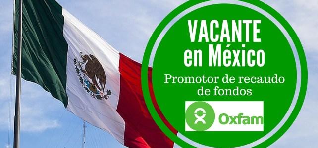 Trabaja con la OXFAM en México